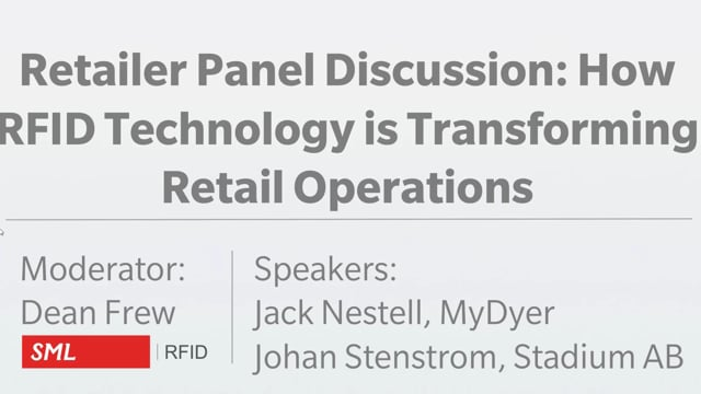 Retailer Panel Discussion: How RFID Technology Is Transforming Retail Operations
