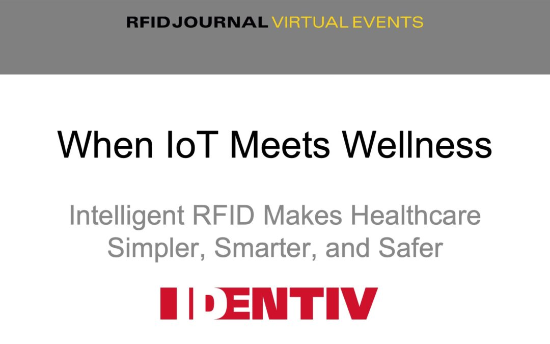 When IoT Meets Wellness: Intelligent RFID Makes Healthcare Simpler, Smarter, and Safer