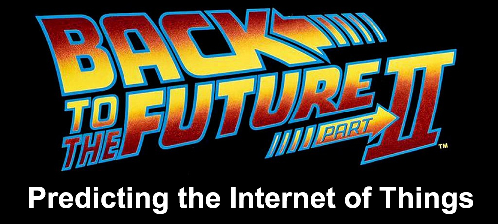In the Year 2015: How Back to the Future Predicted the IoT